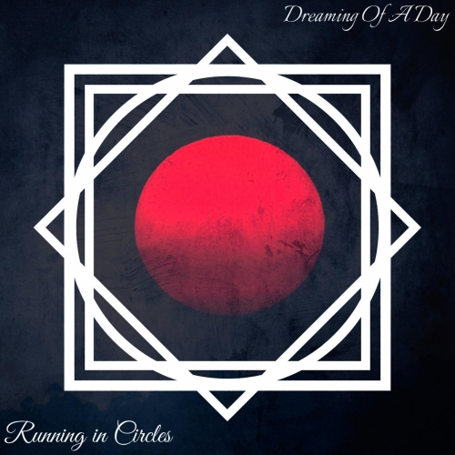Dreaming of a Day - Running in Circles (EP) (2020)