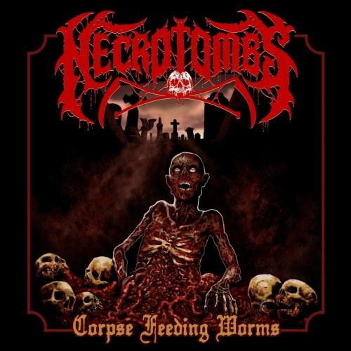Necrotombs - Corpse Feeding Worms (2020)