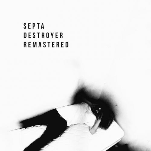 Septa - Destroyer Remastered (2020)