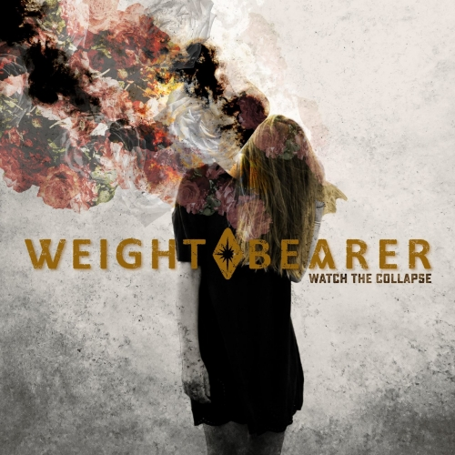 Weight Bearer - Watch the Collapse (2020)