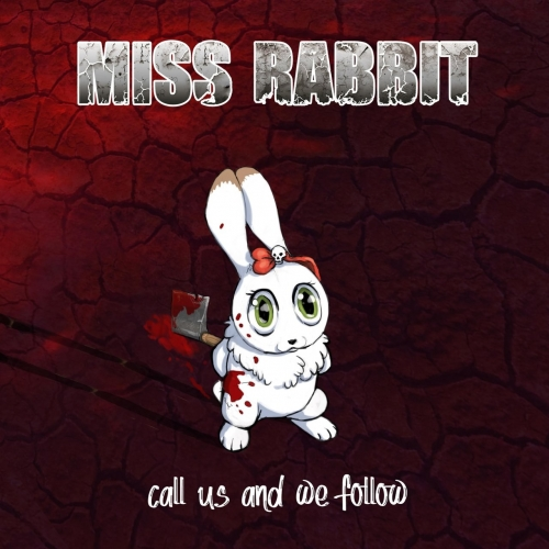 Miss Rabbit - Call Us and We Follow (2020)