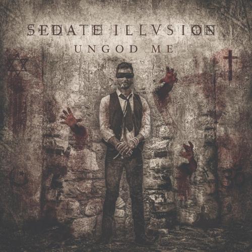 Sedate Illusion - Ungod Me (2020)