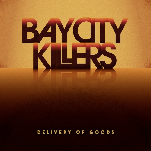 Bay City Killers - Delivery of Goods (2020)