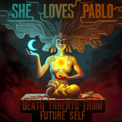 She Loves Pablo - Death Threats from Future Self (2020)