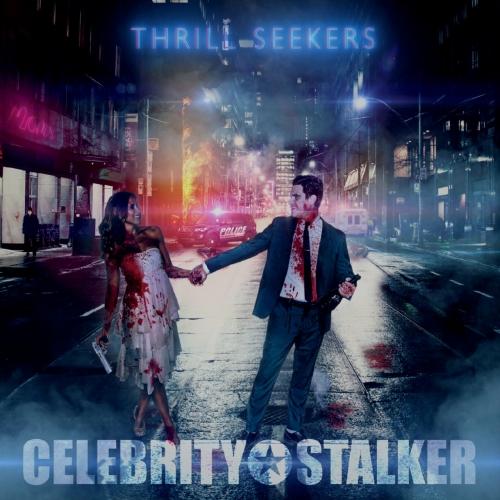 Celebrity Stalker - Thrill Seekers (2020)