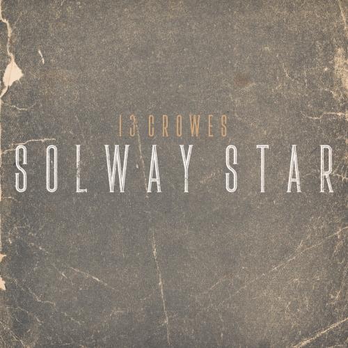 13 Crowes - Solway Star (2020)