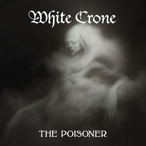 White Crone - The Poisoner (2020)