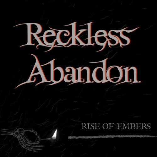 Reckless Abandon - Rise Of Embers (2020)