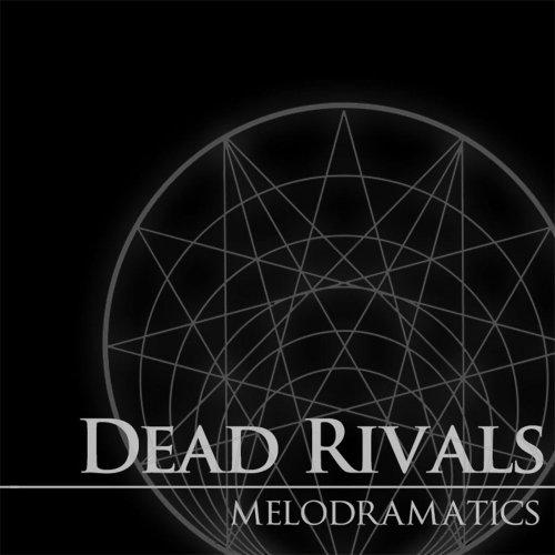 Dead Rivals - Melodramatics (2020)