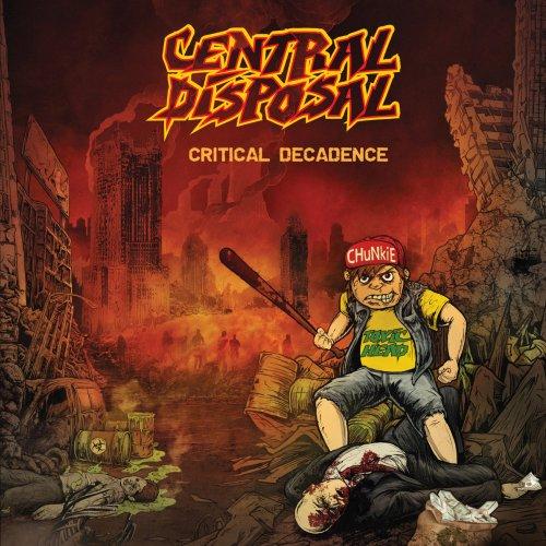 Central Disposal - Critical Decadence (2020)