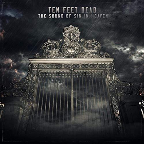Ten Feet Dead - The Sound Of Sin In Heaven (2020)