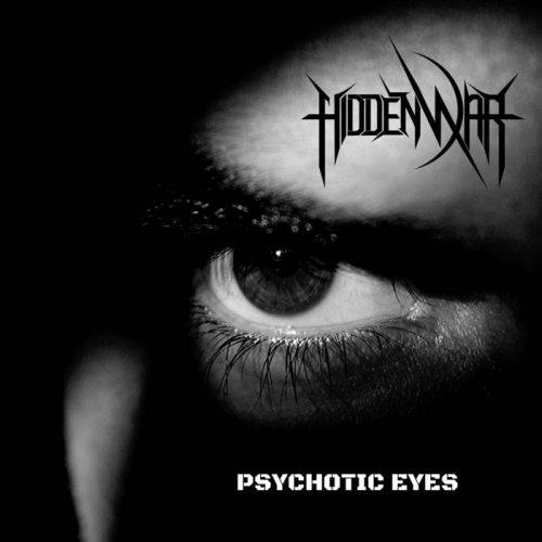 Hidden War - Psychotic Eyes (2019)