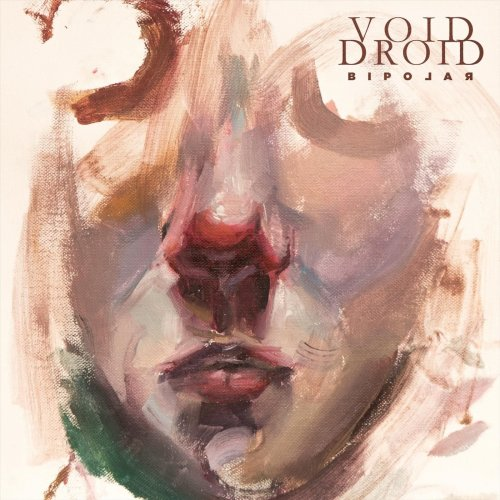 Void Droid - Bipolar (2020)