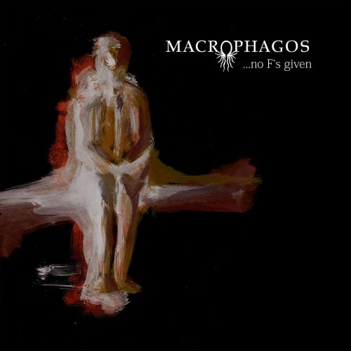 Macrophagos - ...No F's Given (2020)