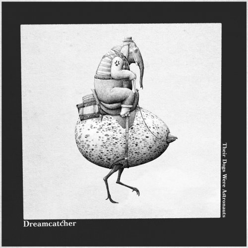 Their Dogs Were Astronauts - Dreamcatcher (2020)
