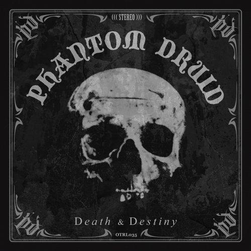 Phantom Druid - Death & Destiny (2020)