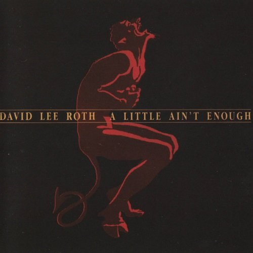 David Lee Roth - A Little Ain't Enough [Remastered 2007] (1991)