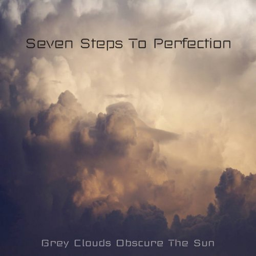 Seven Steps to Perfection - Grey Clouds Obscure The Sun (2020)