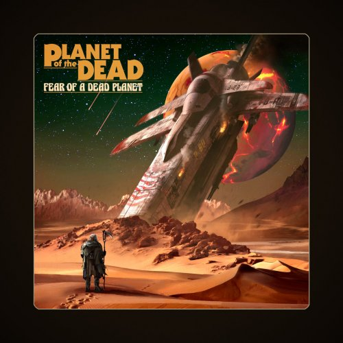 Planet of the Dead - Fear of a Dead Planet (2020)