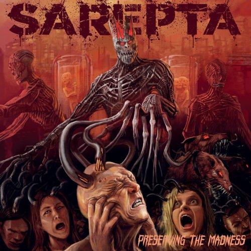 Sarepta - Preserving the Madness (2020)