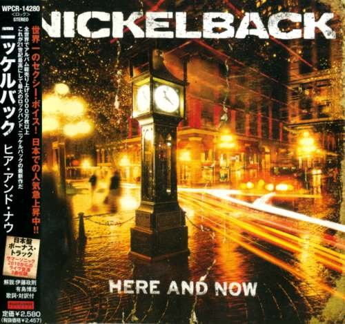 Nickelback - Неrе аnd Nоw [Jараnеsе Еditiоn] (2011)