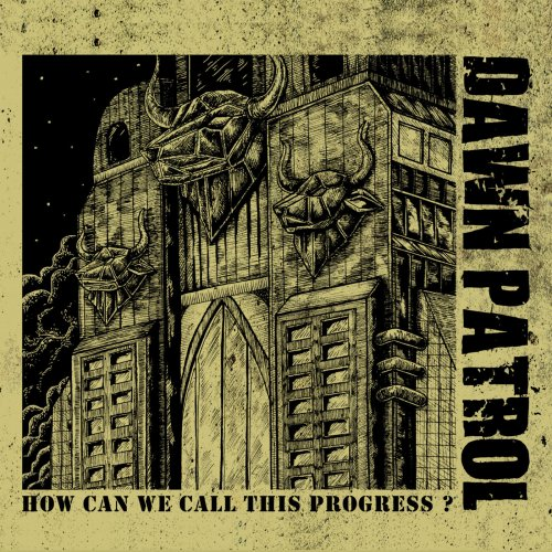 Dawn Patrol - How Can We Call This Progress (2020)