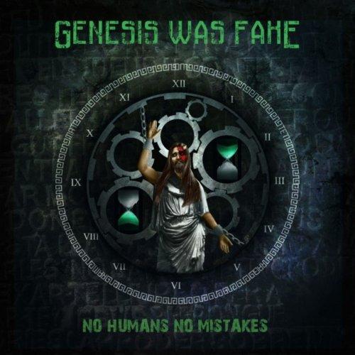 Genesis Was Fake - No Humans No Mistakes (2020)