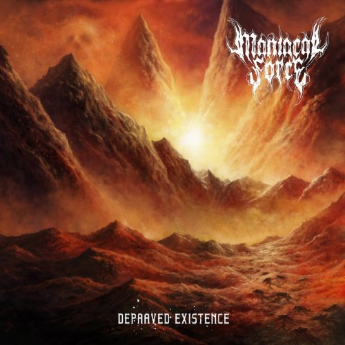 Maniacal Force - Depraved Existence (2020)