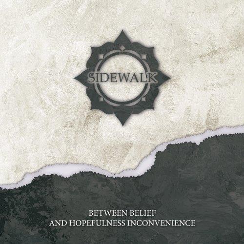 Sidewalk - Between Belief and Hopefulness Inconvenience (2020)