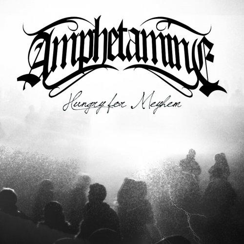 Amphetamine - Hungry For Mayhem (2020)