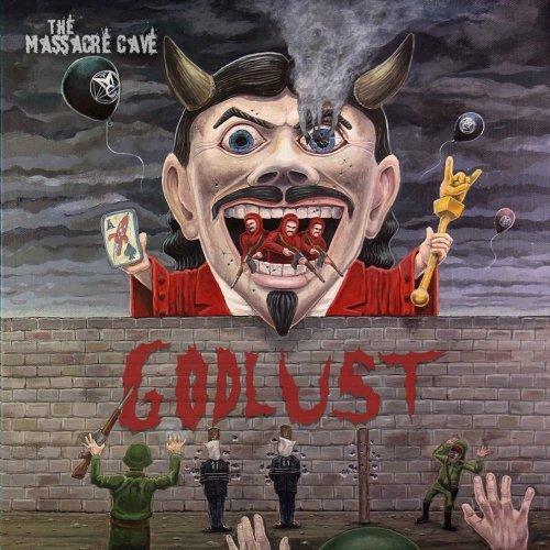 The Massacre Cave - Godlust (2020)