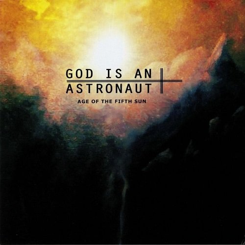 God Is An Astronaut - Age Of The Fifth Sun (2010)