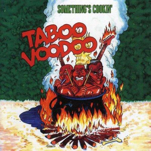 Taboo Voodoo - Something's Cookin' (2002)