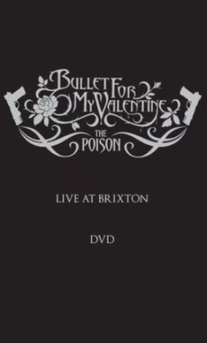 Bullet For My Valentine - The Poison - Live at Brixton (2006)