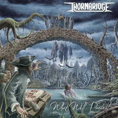 Thornbridge - Whаt Will Рrеvаil (2016)
