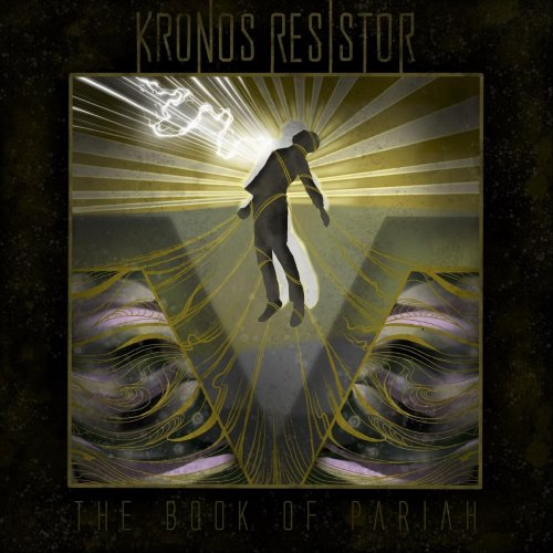 Kronos Resistor - The Book Of Pariah (2020)