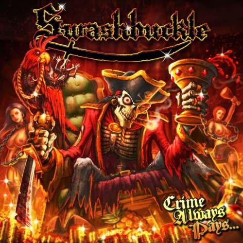 Swashbuckle - Сrimе Аlwауs Рауs... (2010)