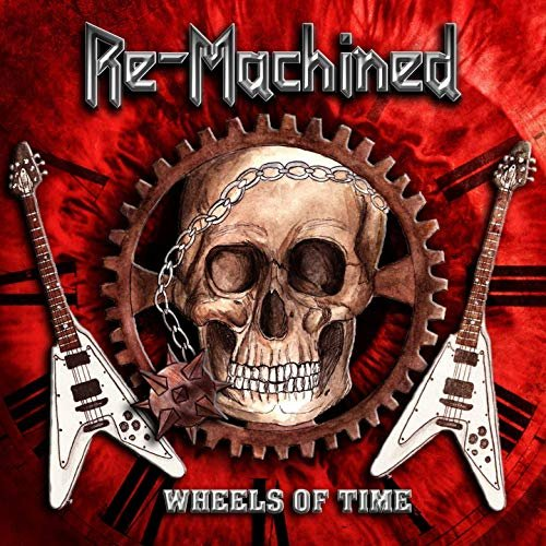 Re-Machined - Wheels Of Time (2020)