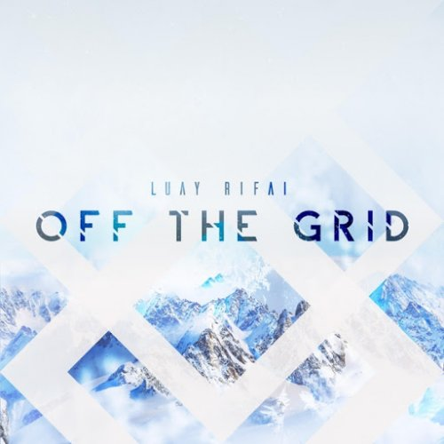 Luay Rifai - Off the Grid (2020)