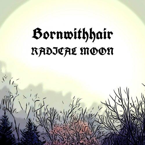 Bornwithhair - Radical Moon (2020)