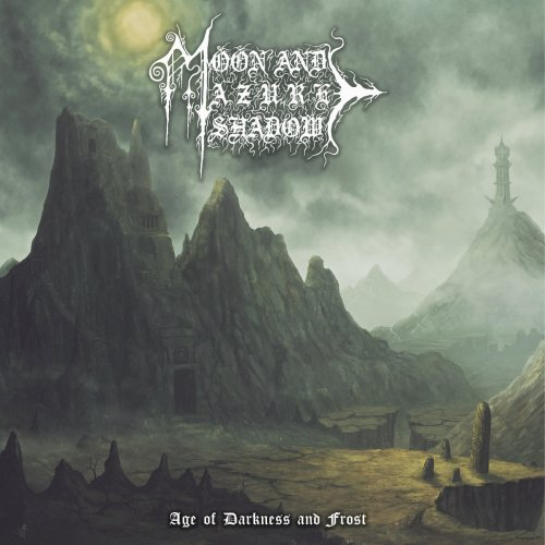 Moon and Azure Shadow - Age of Darkness and Frost (Remastered) (2020)