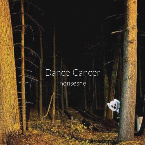 Dance Cancer - Nonsense (2020)