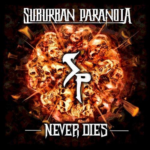 Suburban Paranoia - Never Dies (2020)