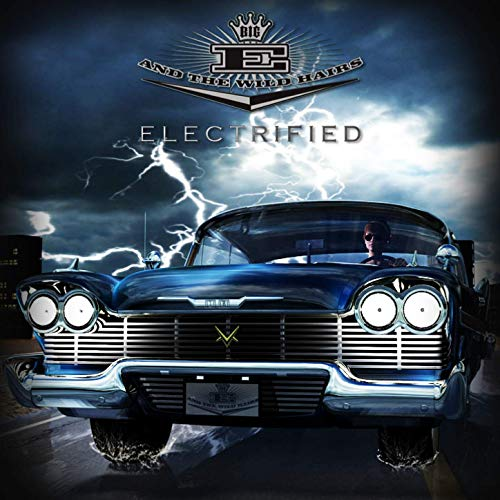 Big E and the Wild Hairs - Electrified (2020)