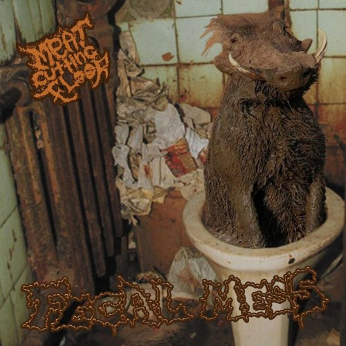 Meat Cutting Floor - Fecal Mess (2020)