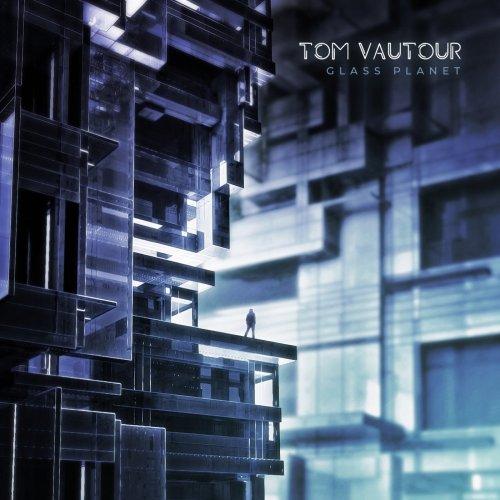 Tom Vautour - Glass Planet (2020)
