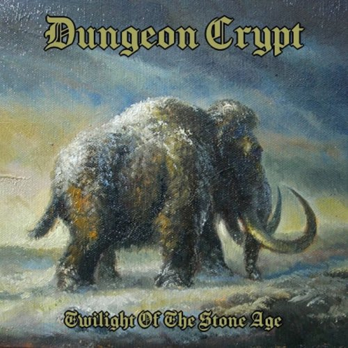 Dungeon Crypt - Twilight of the Stone Age (2020)