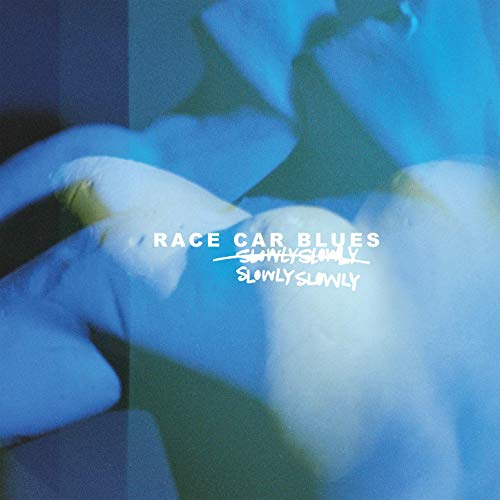 Slowly Slowly - Race Car Blues (2020)