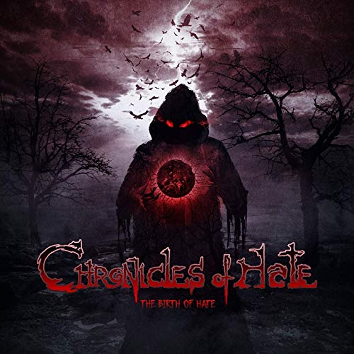 Chronicles Of Hate - The Birth of Hate (2020)