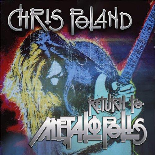 Chris Poland - Return to Metalopolis (30th Anniversary Edition) (2020)